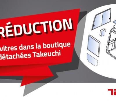 Pendant tout le mois de mars, profitez de 15 % de réduction sur toutes les vitres dans la boutique de pièces détachées Takeuchi